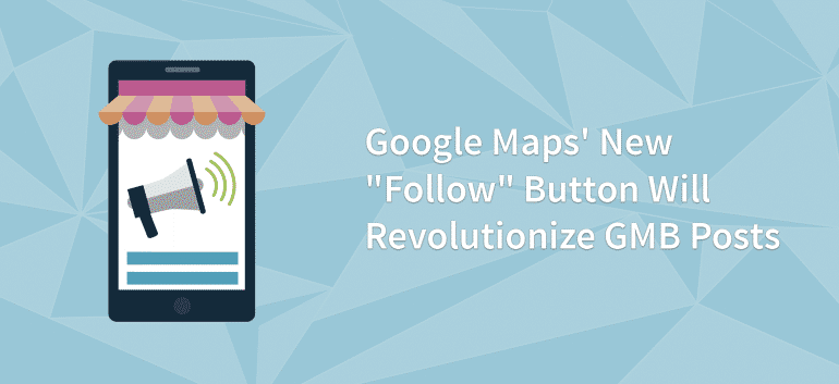 """Google Maps' New """"Follow"""" Button"""